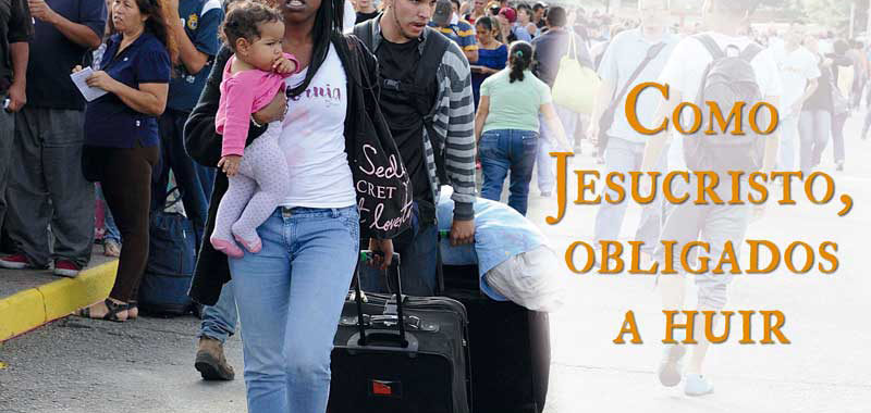 """Como Jesucristo, obligados a huir"""