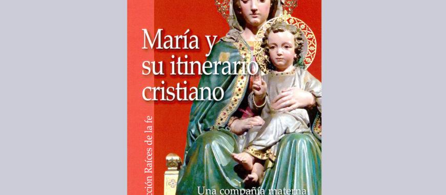 """""""María y su itinerario cristiano"""""""