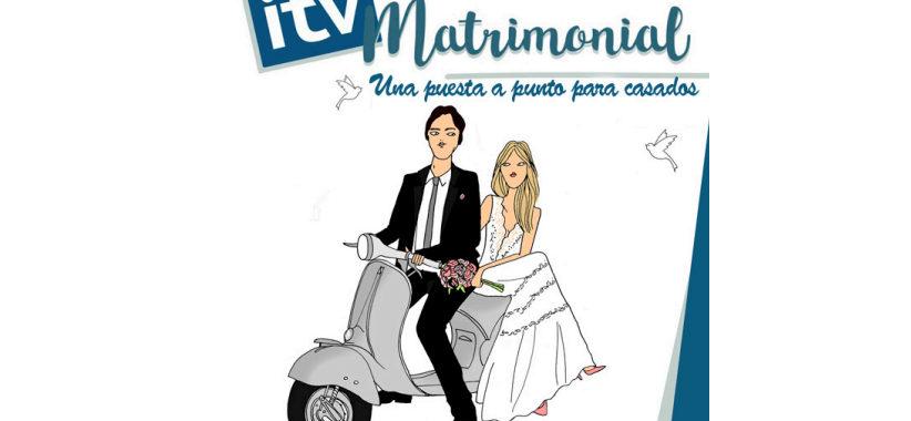 «Una puesta a punto: ITV Matrimonial»